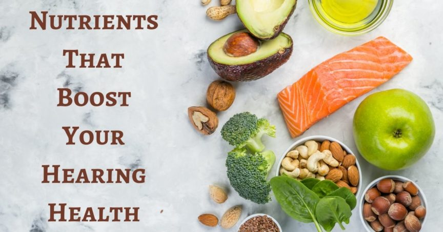 Nutrients that Can Boost Your Hearing Health