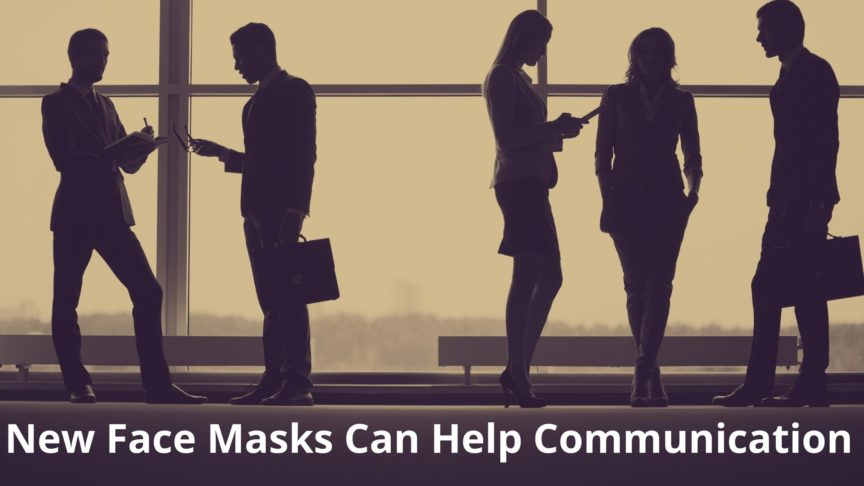 New Face Masks Can Help Communication